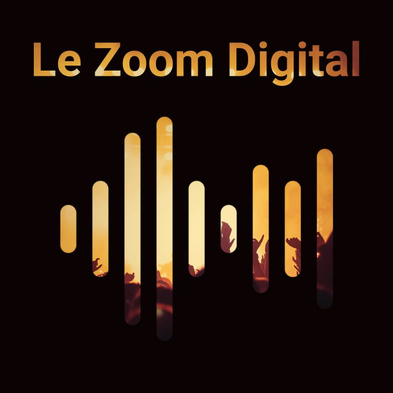 Le Zoom digital - Podcast